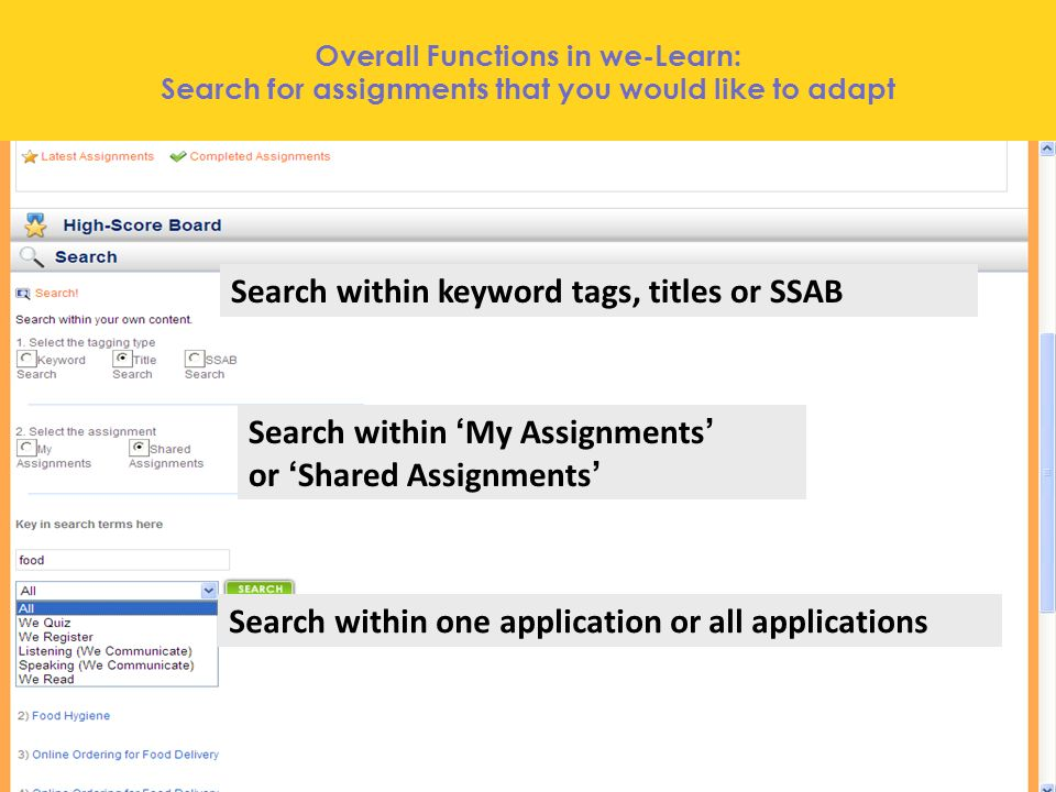 Overall Functions in we-Learn: Search for assignments that you would like to adapt Search within keyword tags, titles or SSAB Search within My Assignments or Shared Assignments Search within one application or all applications