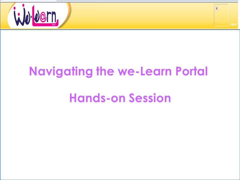Navigating the we-Learn Portal Hands-on Session