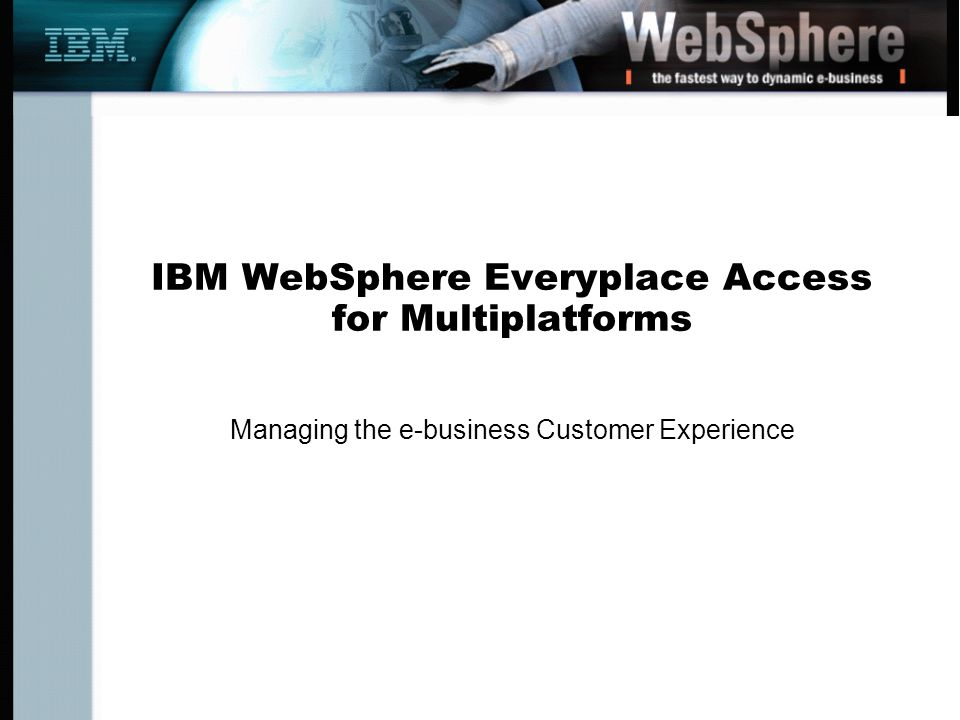 IBM WebSphere Everyplace Access for Multiplatforms Managing the e-business Customer Experience
