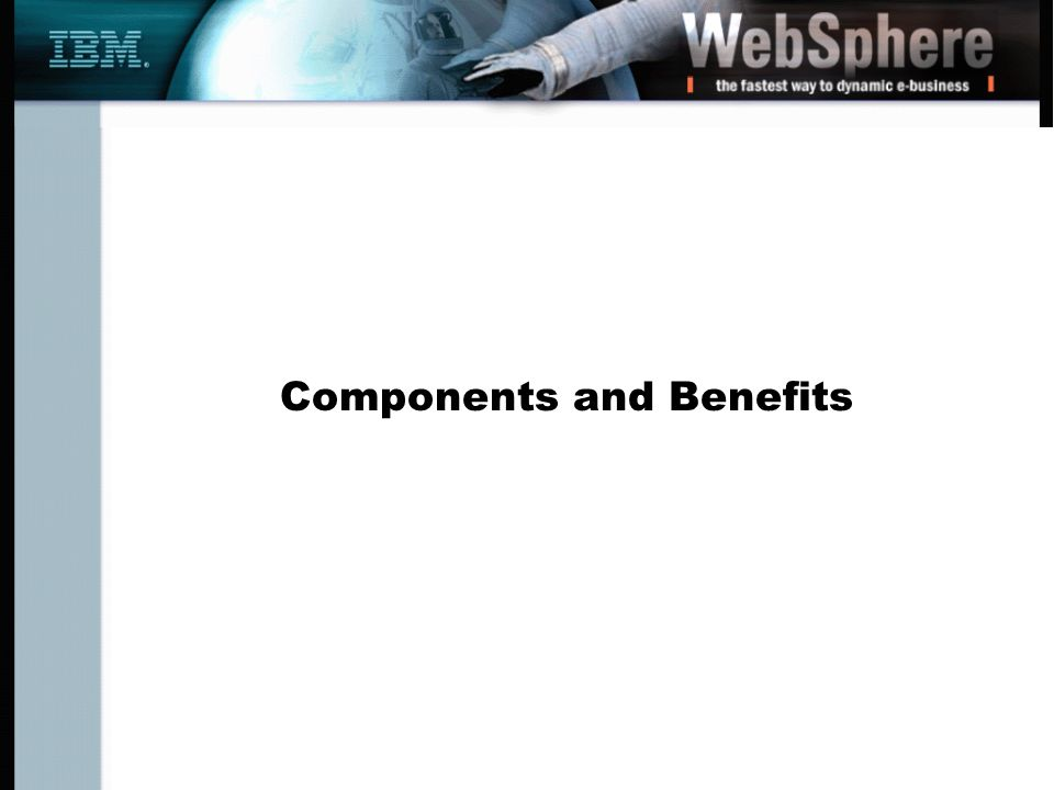 Components and Benefits