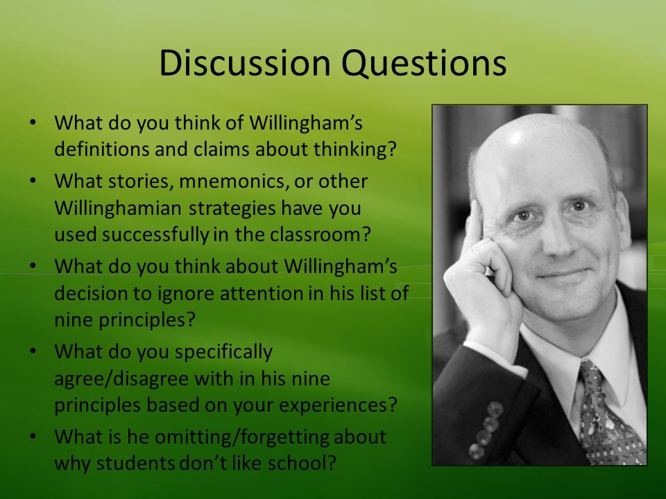 Discussion Questions What do you think of Willinghams definitions and claims about thinking.