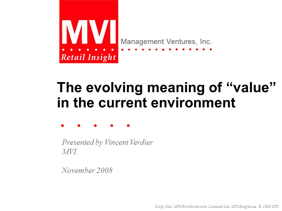 Corp. Site: MVI-Worldwide.com, Licensed site: MVI-Insights.eu © 2008 MVI Management Ventures, Inc.