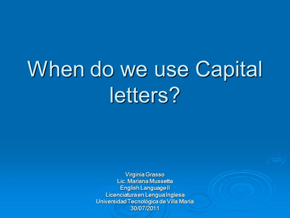When do we use Capital letters. Virginia Grasso Lic.