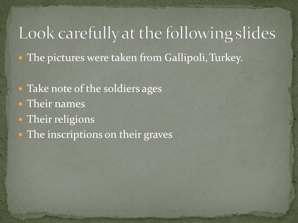 The pictures were taken from Gallipoli, Turkey.
