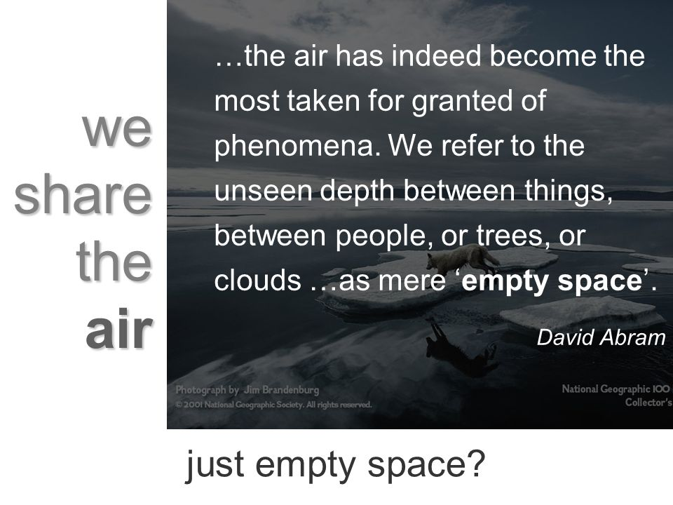 air …the air has indeed become the most taken for granted of phenomena.