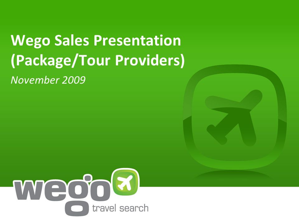 Wego Sales Presentation (Package/Tour Providers) November 2009