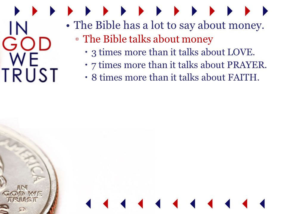 The Bible talks about money 3 times more than it talks about LOVE.