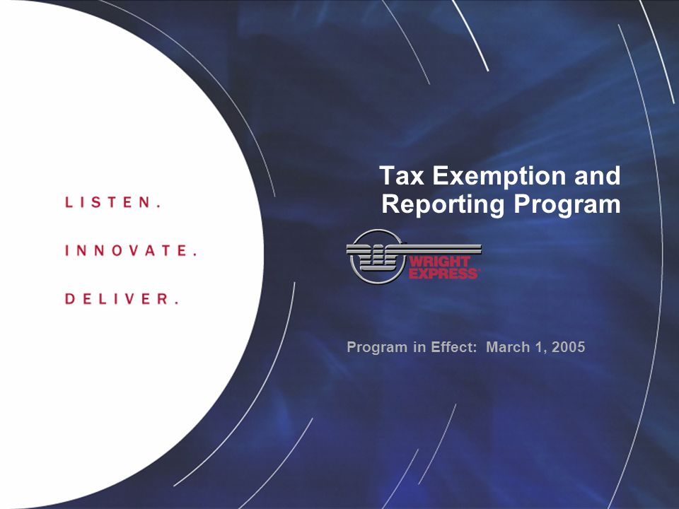 Program in Effect: March 1, 2005 Tax Exemption and Reporting Program