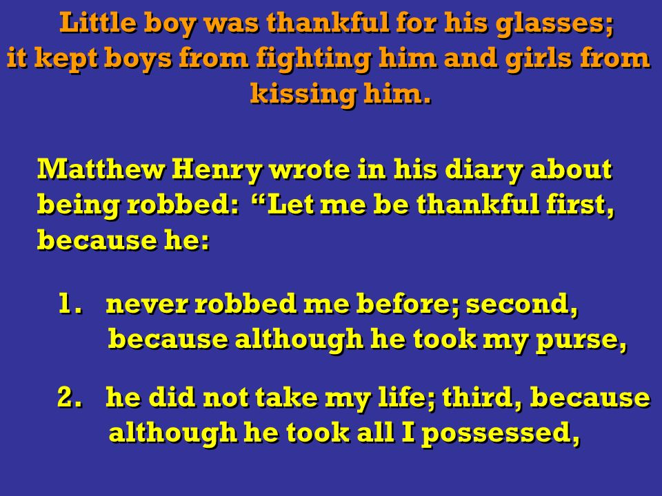 Little boy was thankful for his glasses; it kept boys from fighting him and girls from kissing him.
