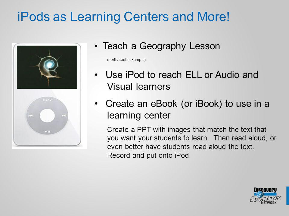 iPods as Learning Centers and More.