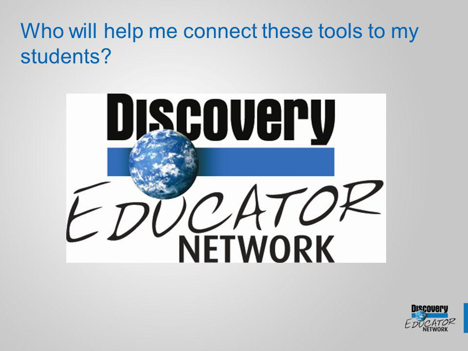 Who will help me connect these tools to my students