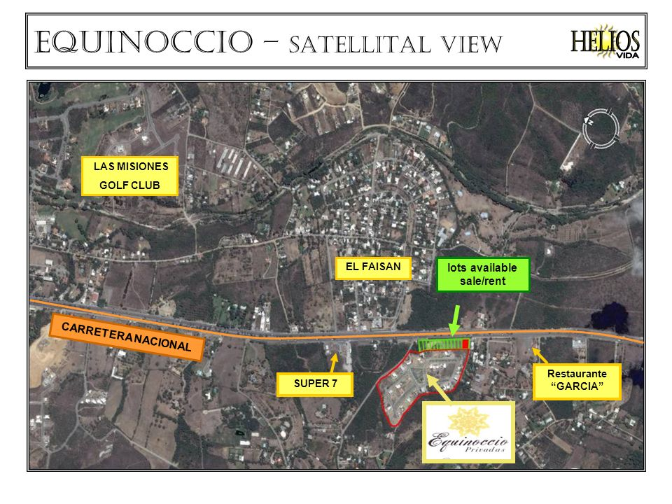 CARRETERA NACIONAL Equinoccio – SATELLITAL VIEW Restaurante GARCIA EL FAISAN LAS MISIONES GOLF CLUB SUPER 7 lots available sale/rent