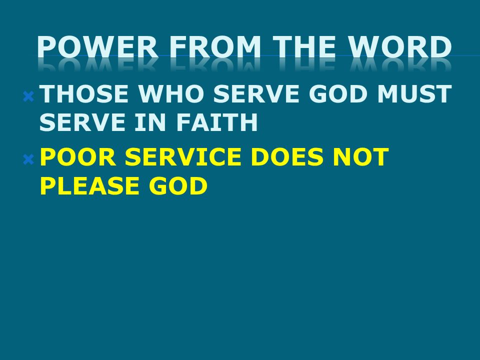 POOR SERVICE DOES NOT PLEASE GOD