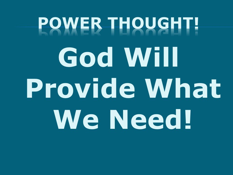 God Will Provide What We Need!