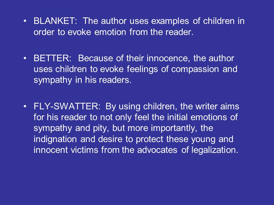BLANKET: The author uses examples of children in order to evoke emotion from the reader.