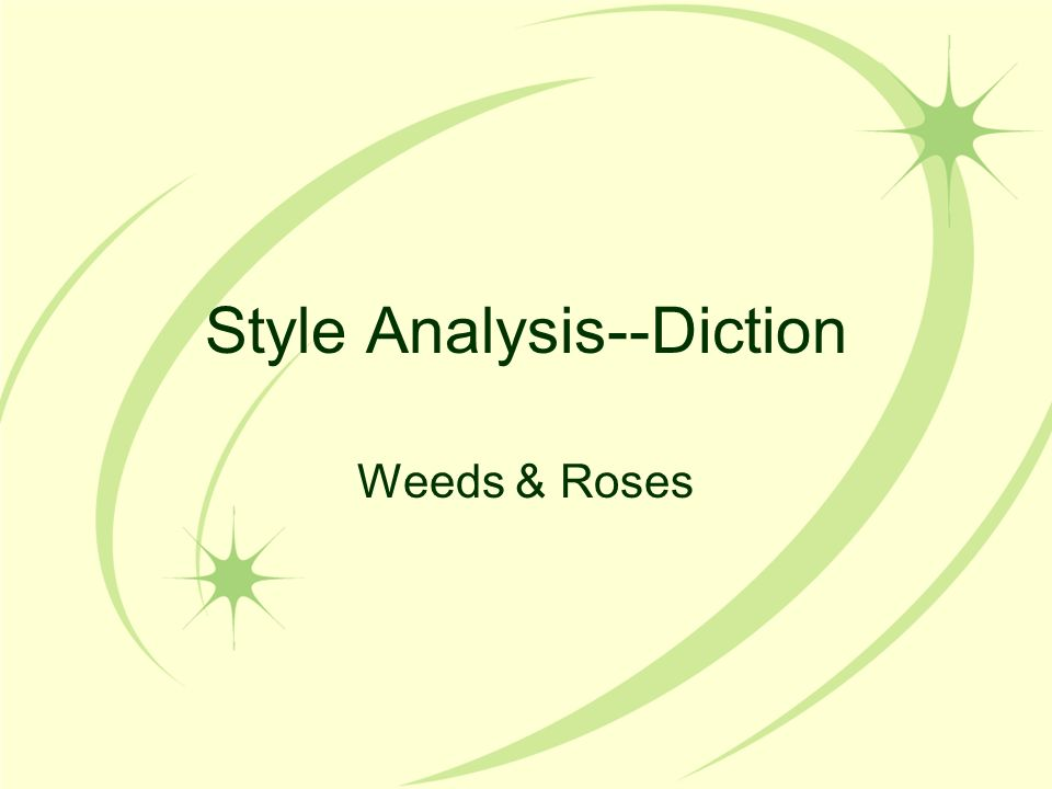 Style Analysis--Diction Weeds & Roses