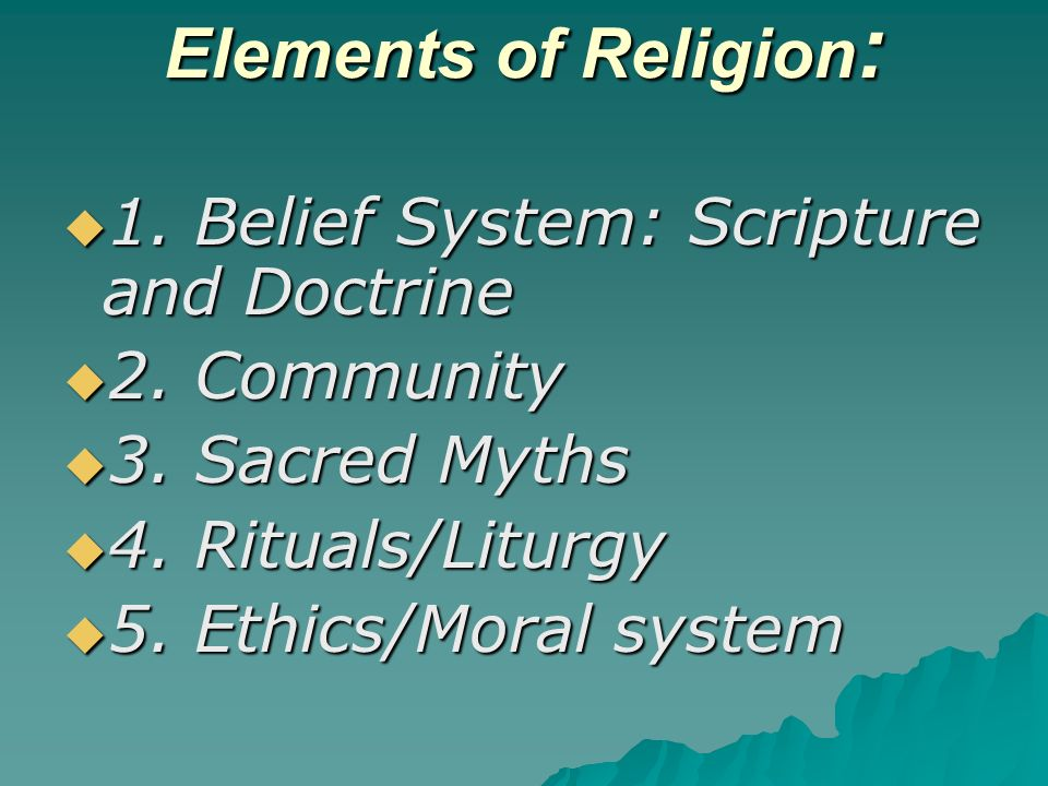 Elements of Religion : 1. Belief System: Scripture and Doctrine 1.