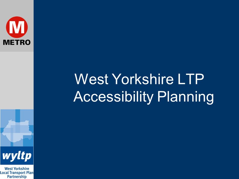 West Yorkshire LTP Accessibility Planning