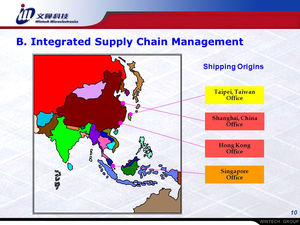 10 Shanghai, China Office Hong Kong Office Taipei, Taiwan Office Singapore Office Shipping Origins B.