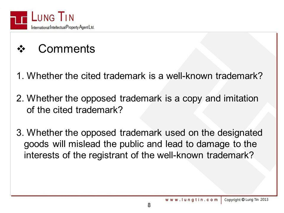 Comments 1. Whether the cited trademark is a well-known trademark.
