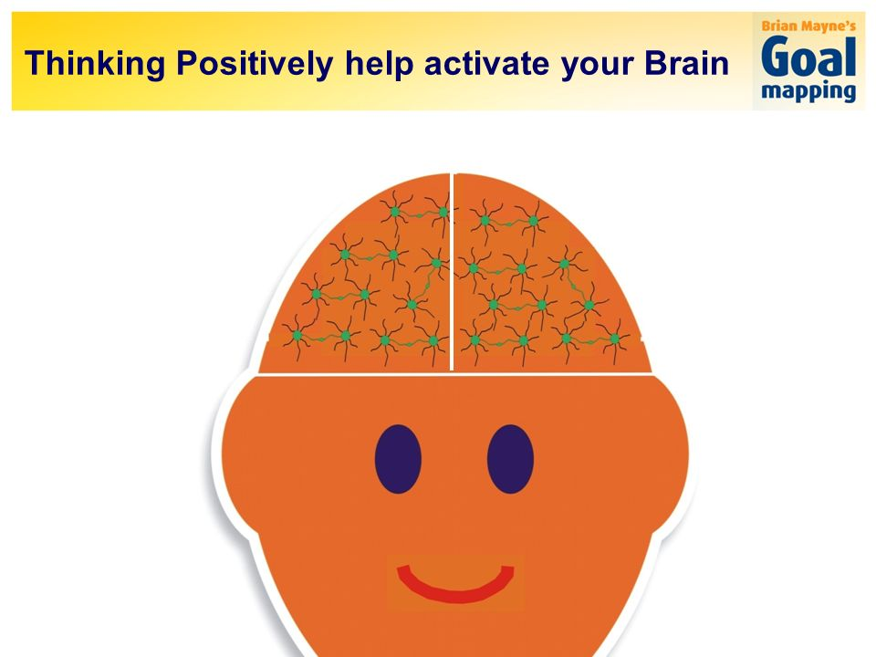 Thinking Positively help activate your Brain
