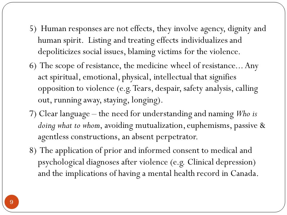 5) Human responses are not effects, they involve agency, dignity and human spirit.