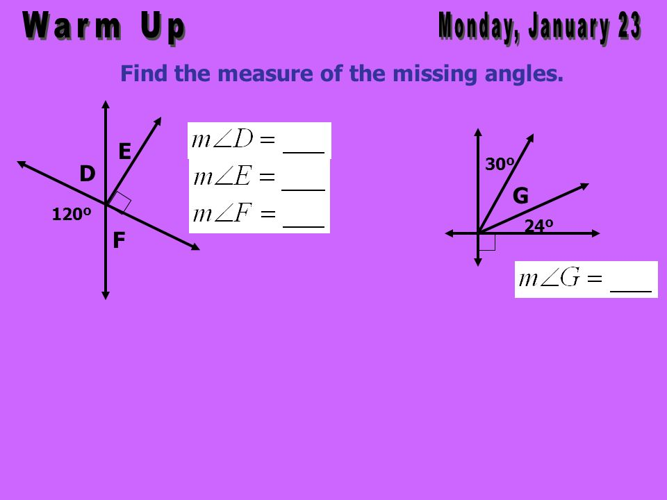 Find the measure of the missing angles. 30º G 24º 120º E D F