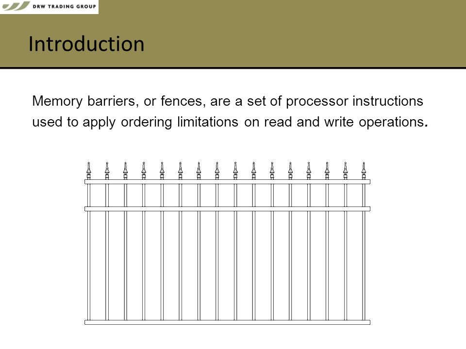 Introduction Memory barriers, or fences, are a set of processor instructions used to apply ordering limitations on read and write operations.
