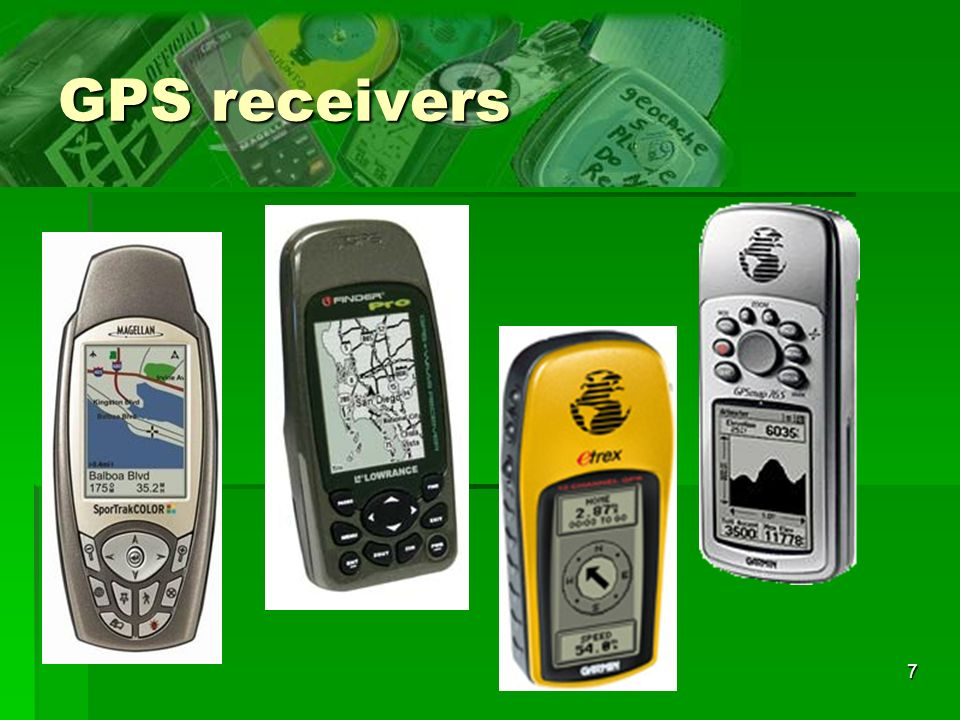 7 GPS receivers