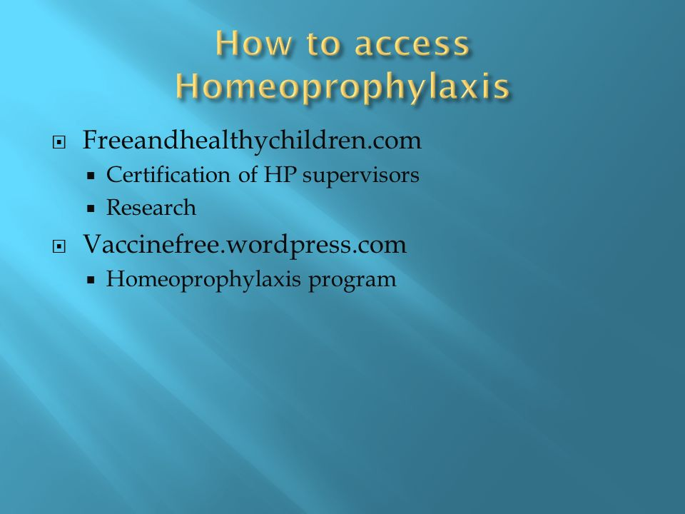 Freeandhealthychildren.com Certification of HP supervisors Research Vaccinefree.wordpress.com Homeoprophylaxis program