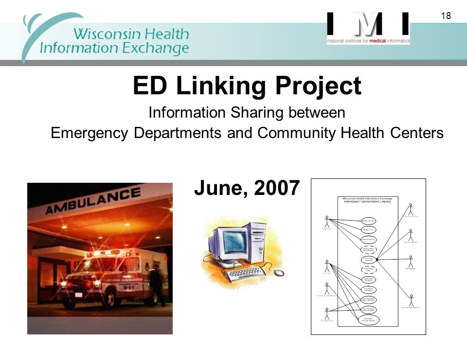 18 ED Linking Project Information Sharing between Emergency Departments and Community Health Centers June,