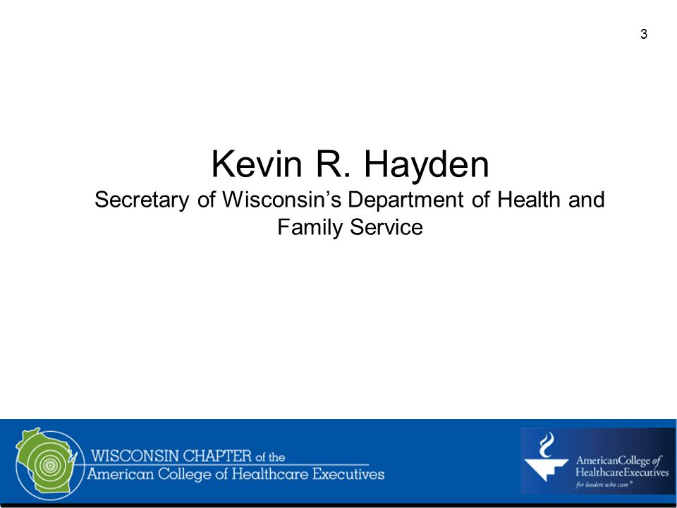 3 Kevin R. Hayden Secretary of Wisconsins Department of Health and Family Service