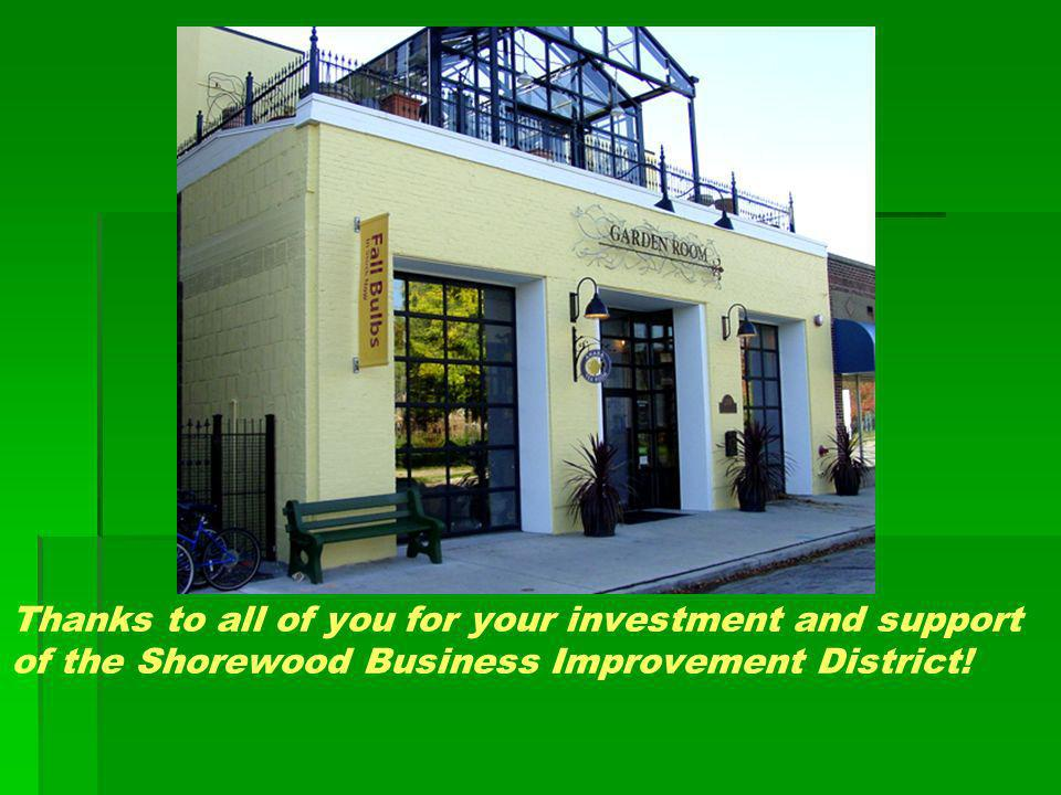 Thanks to all of you for your investment and support of the Shorewood Business Improvement District!