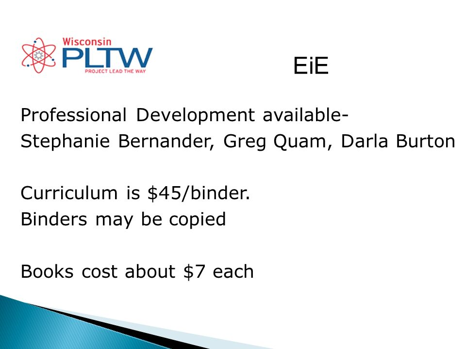 EiE Professional Development available- Stephanie Bernander, Greg Quam, Darla Burton Curriculum is $45/binder.