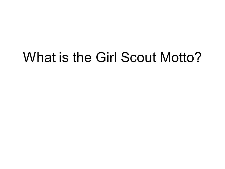 What is the Girl Scout Motto