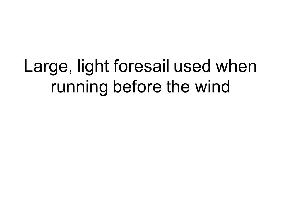 Large, light foresail used when running before the wind