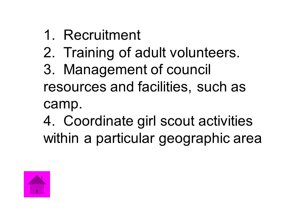 1. Recruitment 2. Training of adult volunteers. 3.
