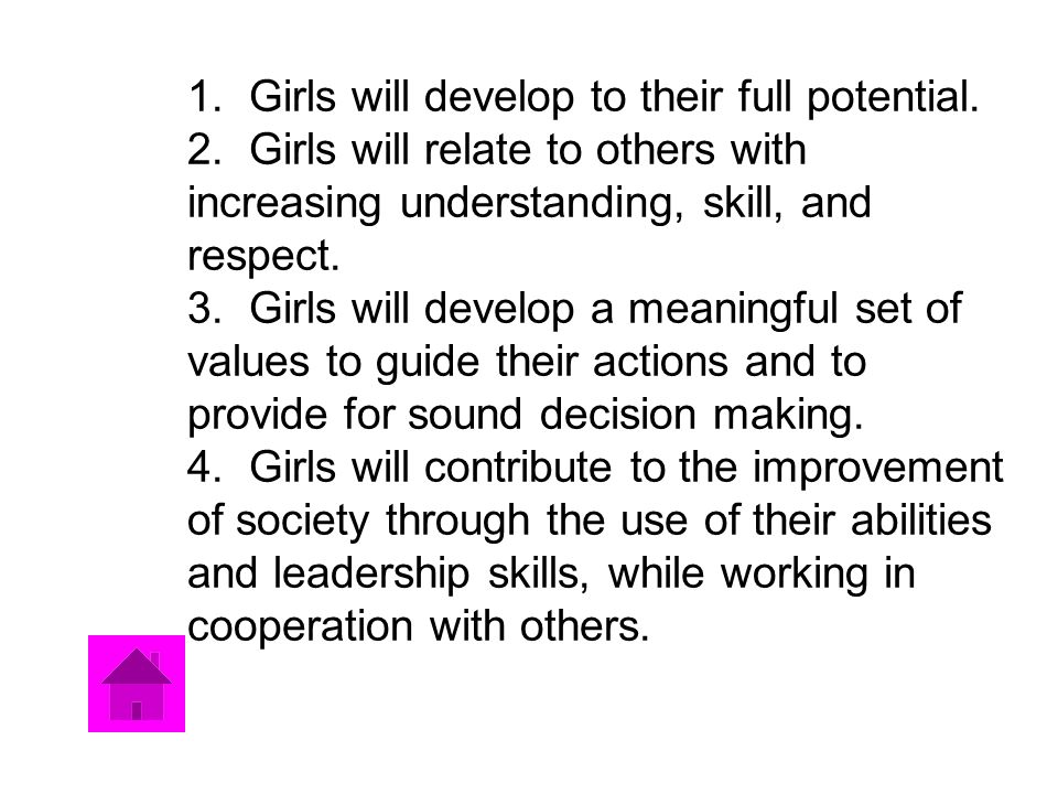 1. Girls will develop to their full potential. 2.