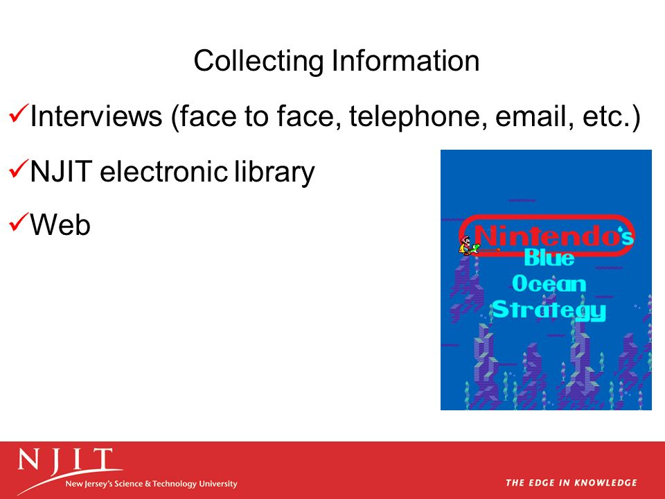Interviews (face to face, telephone,  , etc.) NJIT electronic library Web Collecting Information