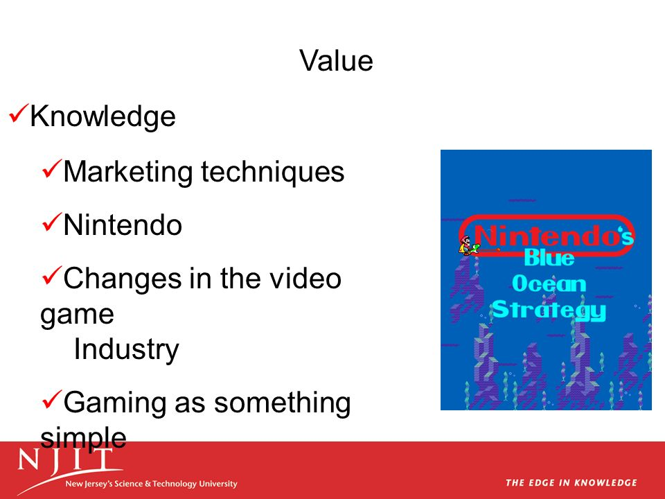 Knowledge Marketing techniques Nintendo Changes in the video game Industry Gaming as something simple Value