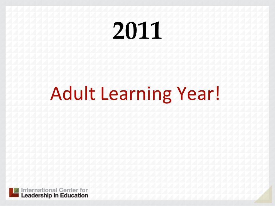 Adult Learning Year! 2011