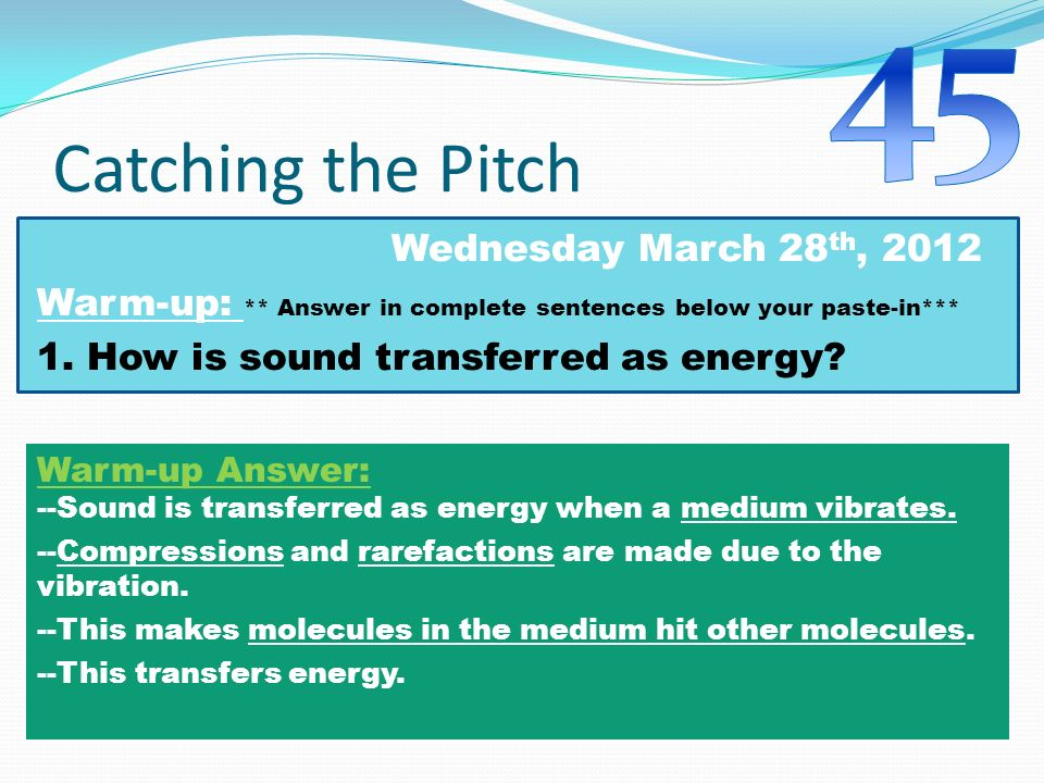 Catching the Pitch Wednesday March 28 th, 2012 Warm-up: ** Answer in complete sentences below your paste-in*** 1.
