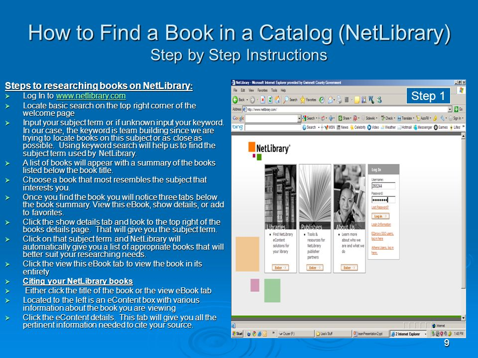 9 Step 1 Step 2 Steps to researching books on NetLibrary : Log In to www.netlibrary.com Log In to www.netlibrary.comwww.netlibrary.com Locate basic search on the top right corner of the welcome page Locate basic search on the top right corner of the welcome page Input your subject term or if unknown input your keyword.