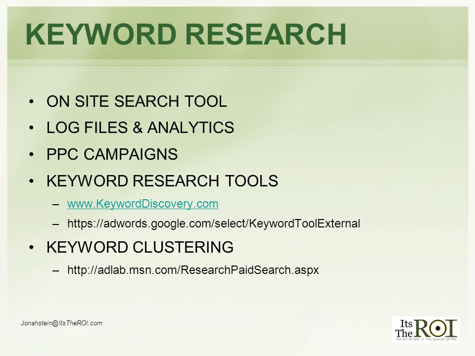 KEYWORD RESEARCH ON SITE SEARCH TOOL LOG FILES & ANALYTICS PPC CAMPAIGNS KEYWORD RESEARCH TOOLS –  –  KEYWORD CLUSTERING –