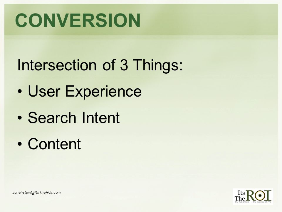 CONVERSION Intersection of 3 Things: User Experience Search Intent Content