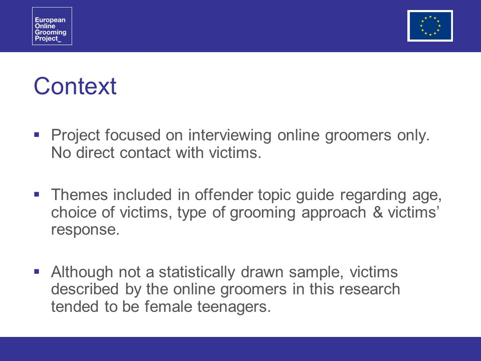 Context Project focused on interviewing online groomers only.