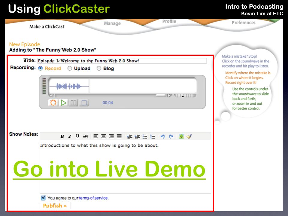 Intro to Podcasting Kevin Lim at ETC Using ClickCaster Go into Live Demo