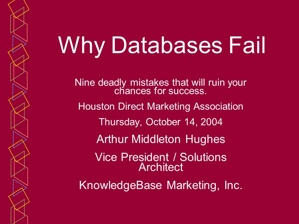 Why Databases Fail Nine deadly mistakes that will ruin your chances for success.