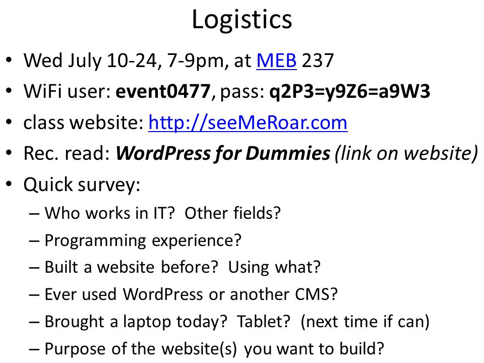 Logistics Wed July 10-24, 7-9pm, at MEB 237MEB WiFi user: event0477, pass: q2P3=y9Z6=a9W3 class website:   Rec.