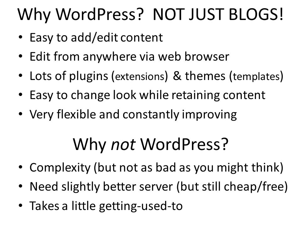 Why WordPress. NOT JUST BLOGS.